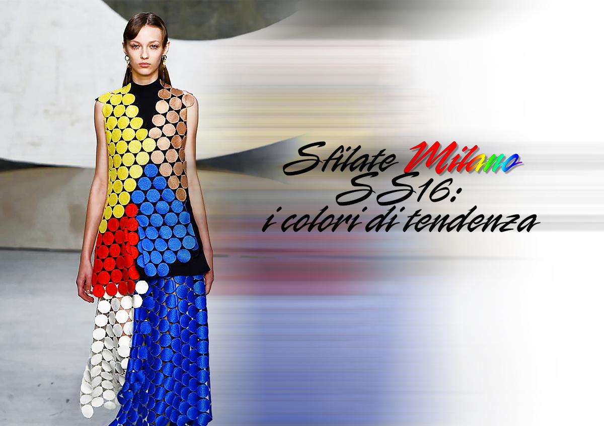 Sfilate Milano SS16 Colori di tendenza